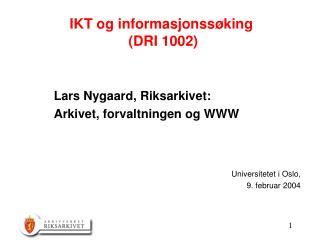 IKT og informasjonssøking  (DRI 1002)