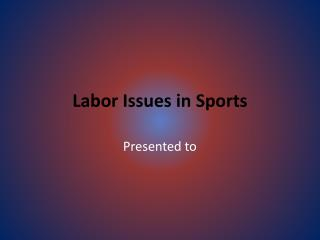 Labor Issues in Sports
