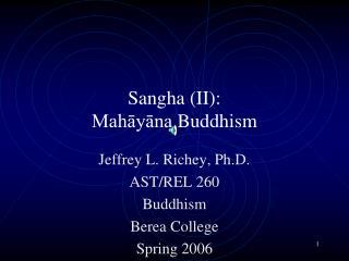 Sangha (II): Mahāyāna  Buddhism