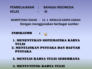 PEMBELAJARAN:      BAHASA INDONESIA KELAS:       IX