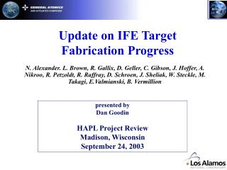 Update on IFE Target Fabrication Progress