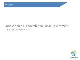 Innovation as Leadership in Local Government Thursday October 9, 2014