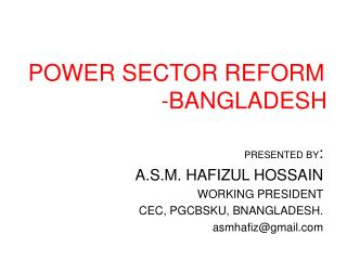 POWER SECTOR REFORM                      -BANGLADESH