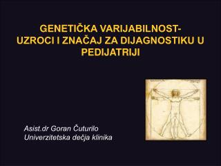 GENETI ČKA VARIJABILNOST-  UZROCI I ZNAČAJ ZA DIJAGNOSTIKU U PEDIJATRIJI
