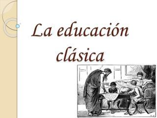 La educación clásica