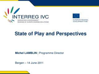 State of Play and Perspectives             Michel LAMBLIN  | Programme Director