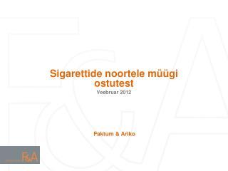 Sigarettide noortele müügi ostutest Veebruar 2012
