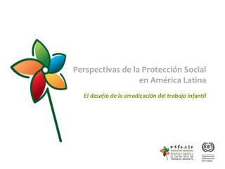 Perspectivas de la Protección Social  en América Latina