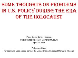 SOME THOUGHTS ON Problems in U.S. Policy During the Era of the Holocaust