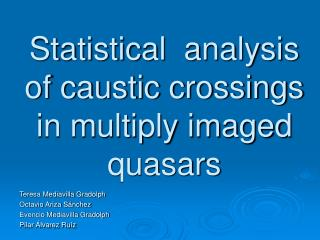 Statistical  analysis of caustic crossings in multiply imaged quasars