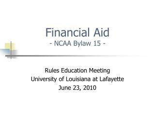 Financial Aid - NCAA Bylaw 15 -