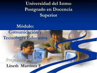Universidad del Istmo Postgrado en Docencia Superior