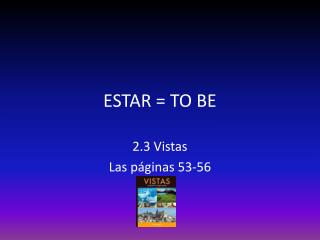 ESTAR = TO BE