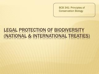 Legal protection of biodiversity (national & international treaties)