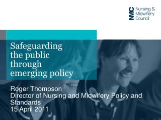 Safeguarding  the public  through  emerging policy
