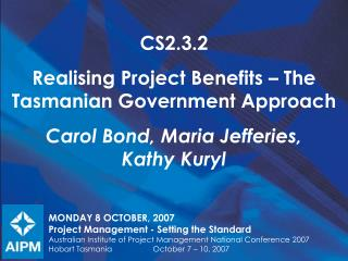 MONDAY 8 OCTOBER, 2007 Project Management - Setting the Standard
