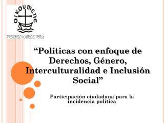 Participación ciudadana para la incidencia política