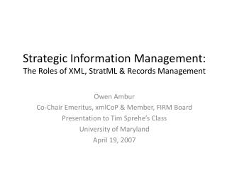 Strategic  Information  Management:  The Roles of XML, StratML & Records Management