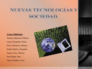 NUEVAS TECNOLOGÍAS Y SOCIEDAD.