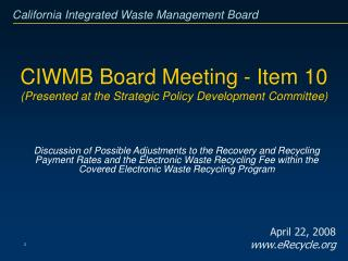 CIWMB Board Meeting - Item 10 (Presented at the Strategic Policy Development Committee)