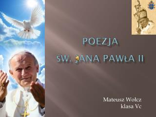 POEZJA  ŚW. JANA PAWŁA II