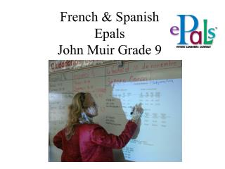 French & Spanish  Epals John Muir Grade 9
