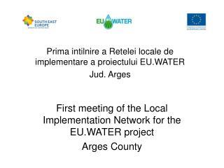 Prima intilnire a Retelei locale de implementare a proiectului EU.WATER Jud. Arges