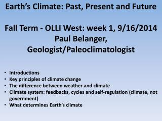 Introductions Key  principles of climate change The difference between weather and climate