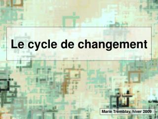 Le cycle de changement