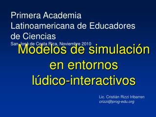Modelos de simulaci�n en entornos  l�dico-interactivos