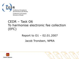 CEDR � Task O6 To harmonise electronic fee collection (EFC)