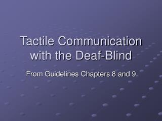 Tactile Communication with the Deaf-Blind