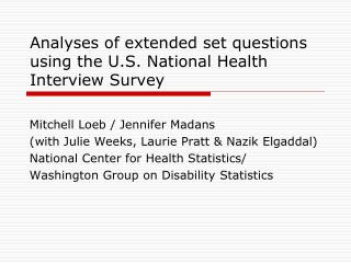 Analyses of extended set questions using the U.S. National Health Interview Survey