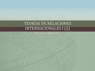 Teorías de relaciones internacionales I (2)