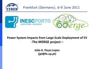 Power System Impacts from Large Scale Deployment of EV  The MERGE project – João A. Peças Lopes