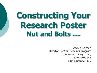 Constructing Your Research Poster Nut and Bolts  McNair