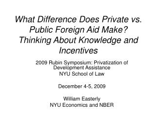 What Difference Does Private vs. Public Foreign Aid Make Thinking About Knowledge and Incentives