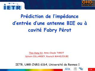 Prédiction de l'impédance d'entrée d'une antenne BIE ou à cavité Fabry Pérot