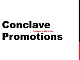 Conclave Promotions