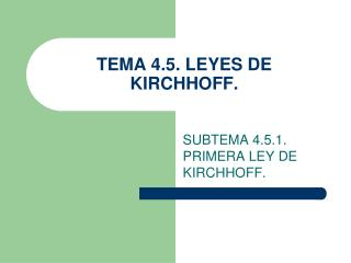 TEMA 4.5. LEYES DE KIRCHHOFF.