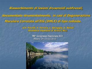 G.F. Pacelli, V. Ferrara, L. Baraggia, V. Belloli Oculistica Ospedale di Arona (No).