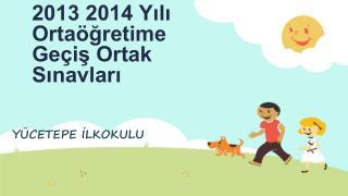 2013 2014 Yılı Ortaöğretime Geçiş Ortak Sınavları