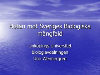 Hoten mot Sveriges Biologiska mångfald