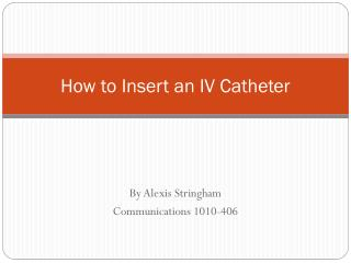 How to Insert an  IV Catheter