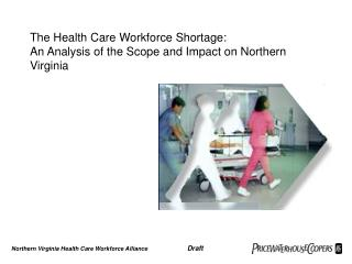 The Health Care Workforce Shortage:  An Analysis of the Scope and Impact on Northern Virginia