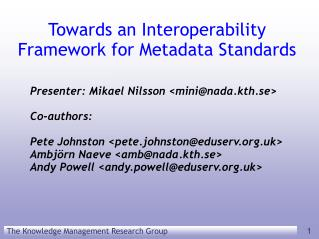 Towards an Interoperability Framework for Metadata Standards