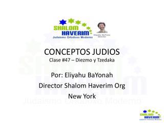 CONCEPTOS JUDIOS Clase #47 – Diezmo y Tzedaka