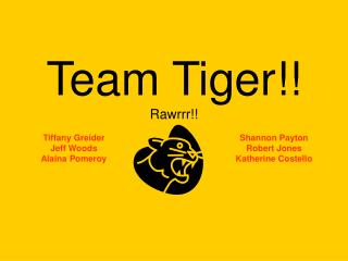 Team Tiger!! Rawrrr!!