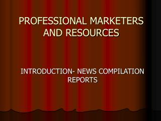 PROFESSIONAL MARKETERS AND RESOURCES