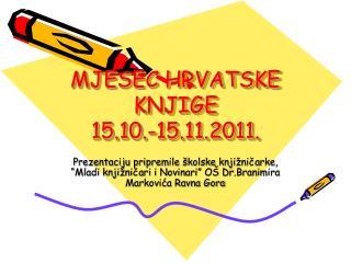 MJESEC HRVATSKE KNJIGE  15.10.-15.11.2011.